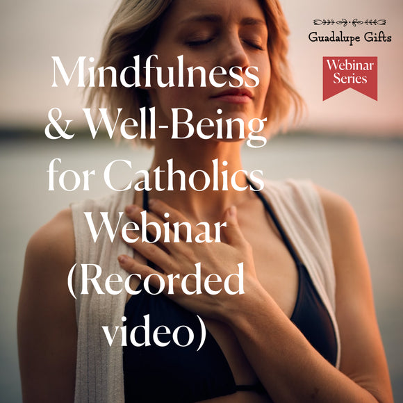 FREE Mindfulness & Well-Being for Catholics Webinar
