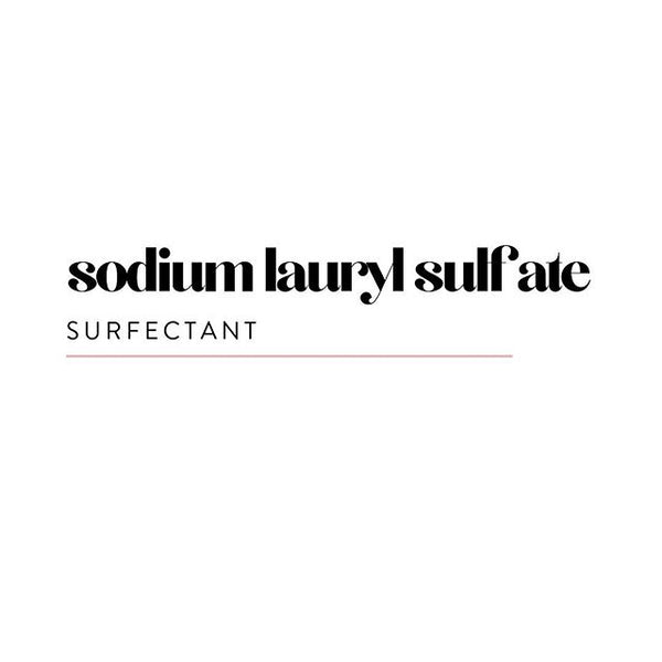 sodium lauryl sulfate - surfectant
