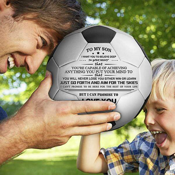 To My Son- You Will Never Lose- Soccer Ball