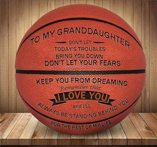 To My GrandDaughter- Basketball - I Love You