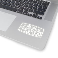 "Dog Sticker ""Real Service Dogs Don't Fake It"" White 3x3"