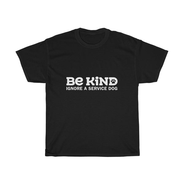Dog Shirts Be Kind Ignore A Service Dog  BLK Adult