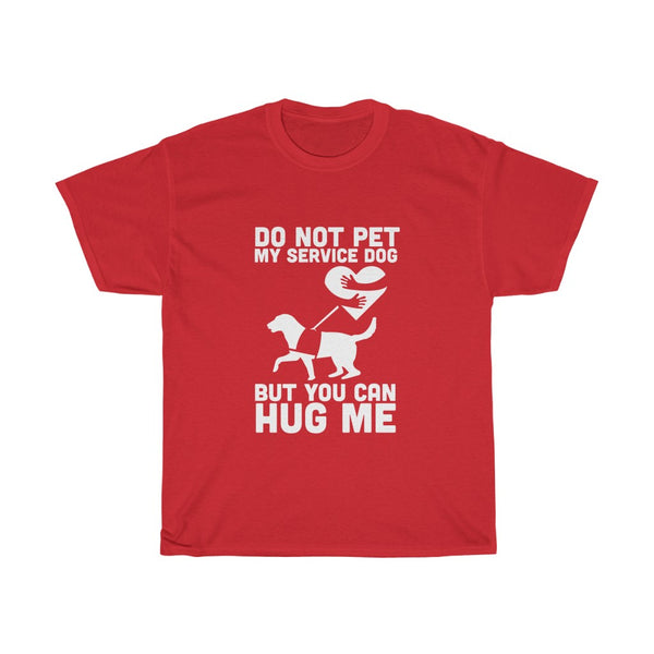 Dog Shirts Tee  Do Not Pet Service Dog But You Can Hug Me in 5 Colors