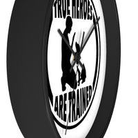 "Custom Wall Clock ""True Heroes Are Trained"" Side View"
