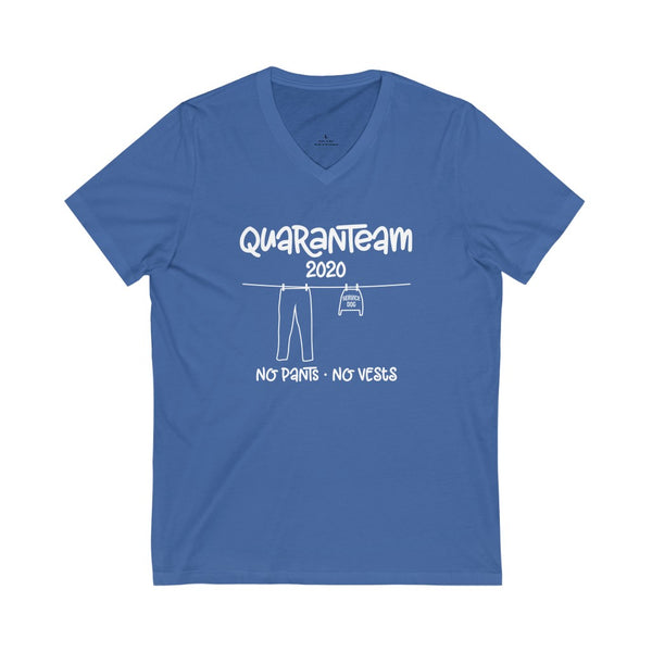 "V-Neck Tee ""Quaranteam No Pants No Vest"" Unisex - Short Sleeve - Jersey - 5 Colors"