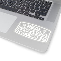 "Dog Sticker ""Real Service Dogs Don't Fake It"" White 4x4"""