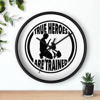 "Custom Wall Clock ""True Heroes Are Trained"""
