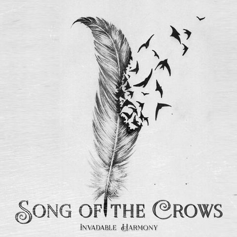Song of the Crows - Invadable Harmony