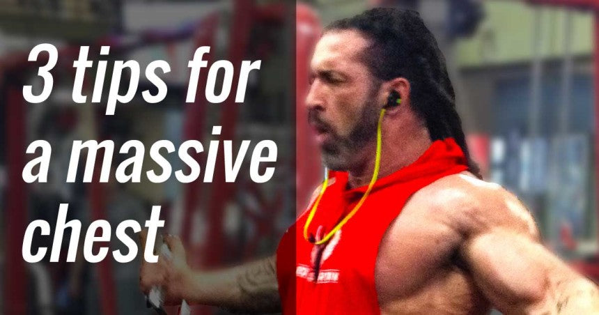 3 tips for a massive chest