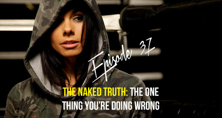 Body Spartan Podcast Episode 37 the naked truth