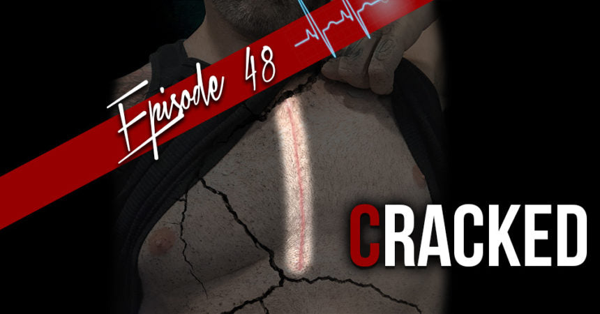Body Spartan Podcast Episode 48 - Cracked. Gabe's open heart surgery