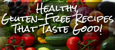 Health recipes that are gluten free and taste great!