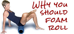 foam rolling and why you should be using it