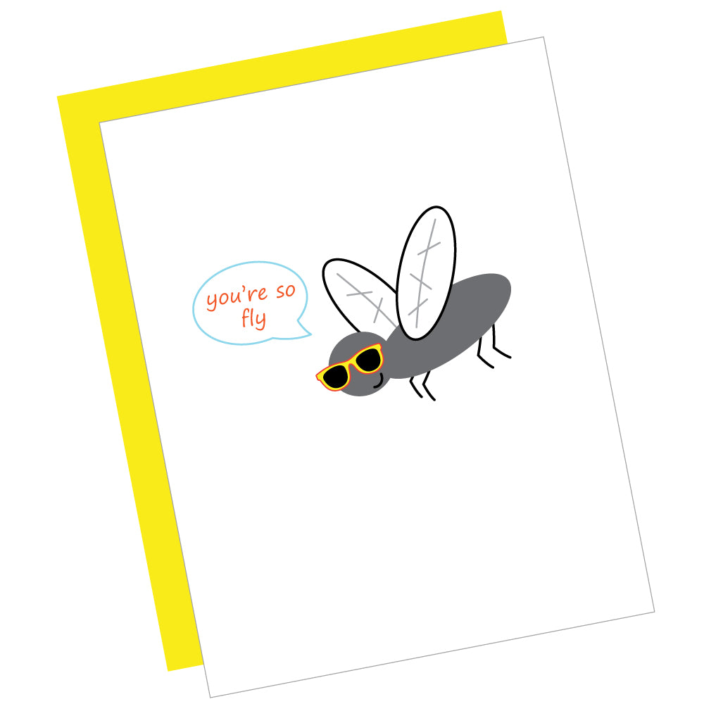 You're so Fly Greeting Card