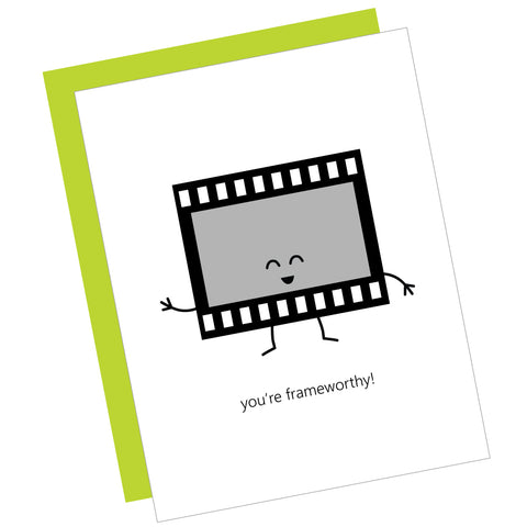 You're Frameworthy! Greeting Card