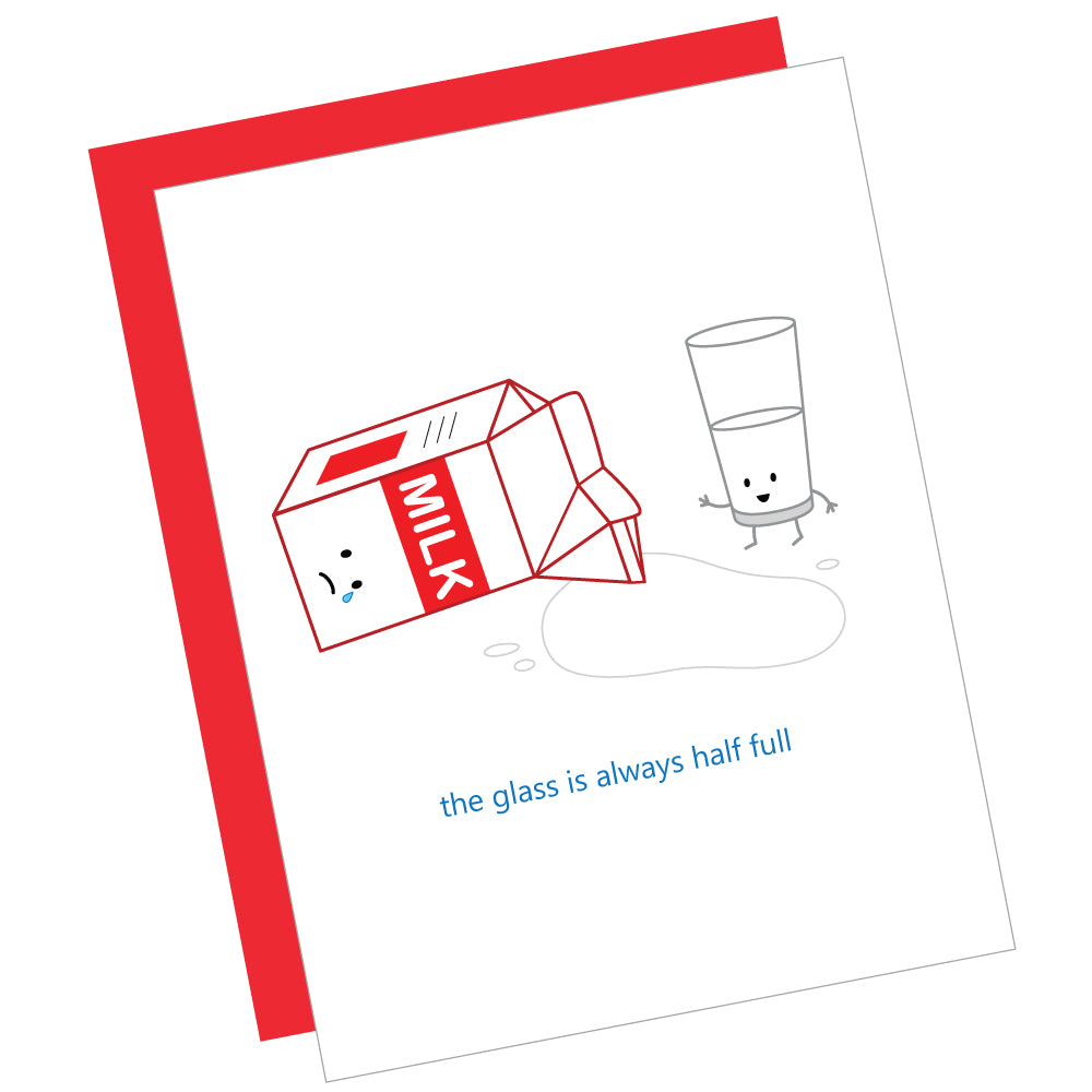 The Glass is Always Half Full Greeting Card