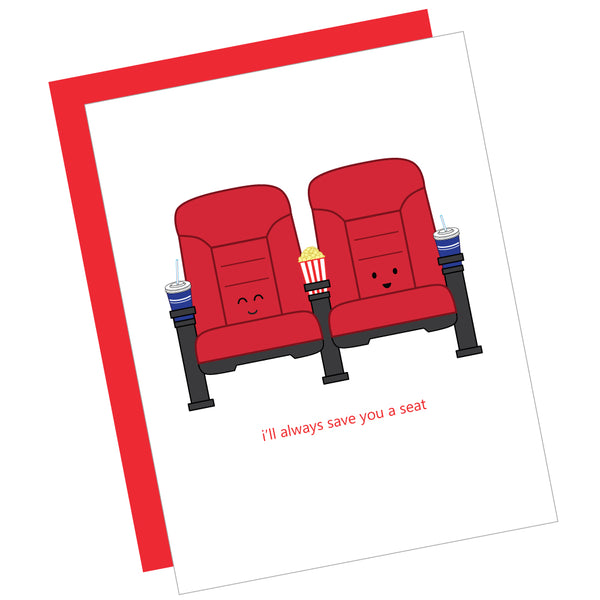 I'll Always Save You a Seat Greeting Card