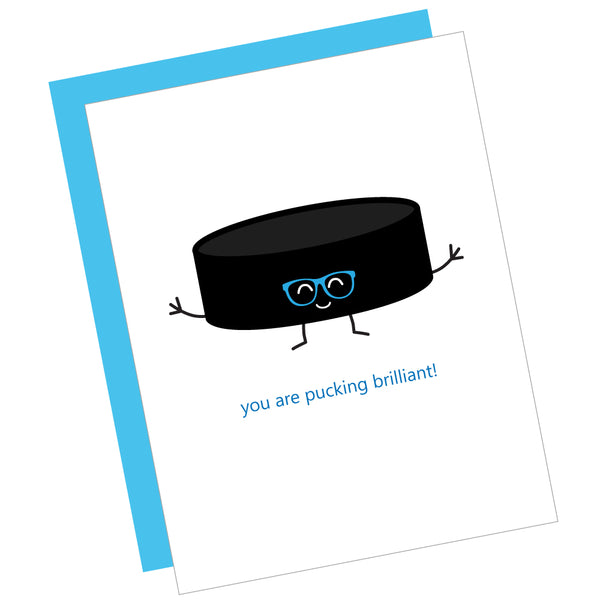 You Are Pucking Brilliant! Greeting Card