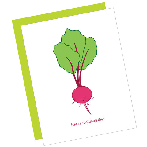 Have a Radishing Day! Greeting Card