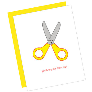 You Bring Me Shear Joy! Greeting Card