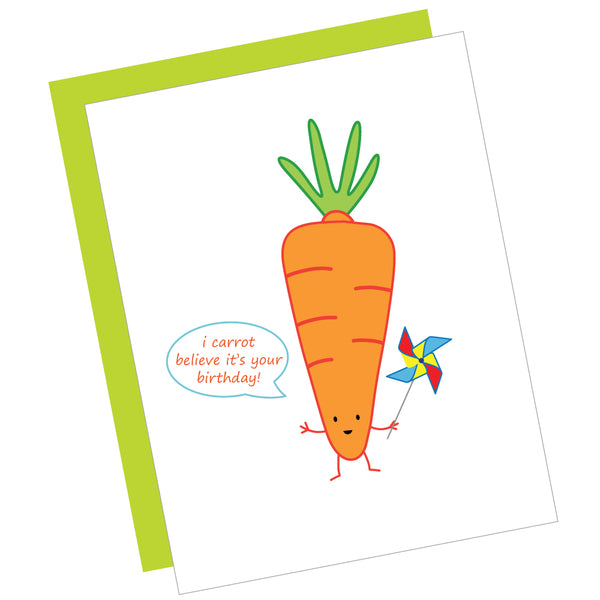 I Carrot Believe It's Your Birthday! Greeting Card