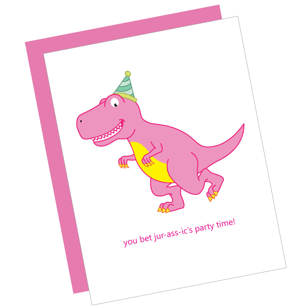 You Bet Jur-ass-ic's Party Time! Greeting Card