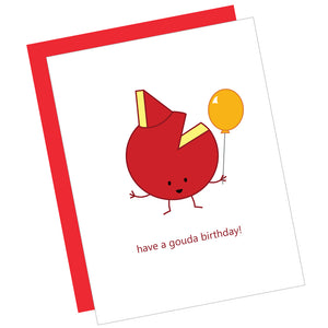 Have a Gouda Birthday! Greeting Card