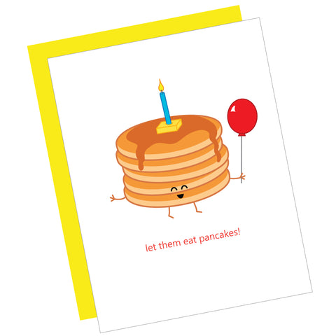 Let Them Eat Pancakes! Greeting Card