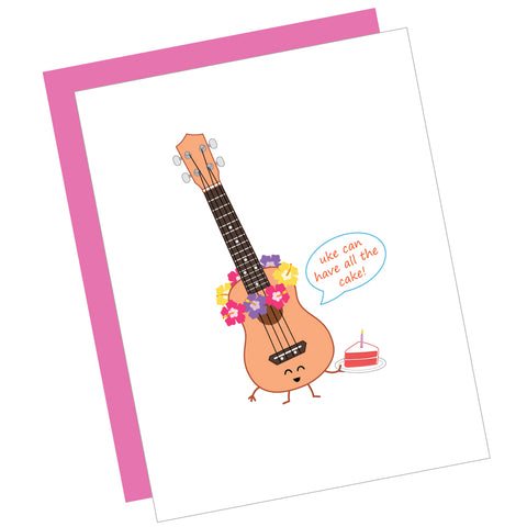 Uke Can Have All the Cake! Greeting Card
