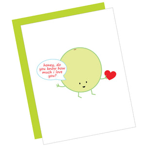 Honey, Do You Know How Much I Love You? Greeting Card