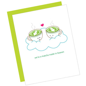 We're a Matcha Made in Heaven Greeting Card
