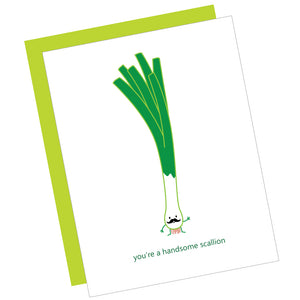 You're a Handsome Scallion Greeting Card