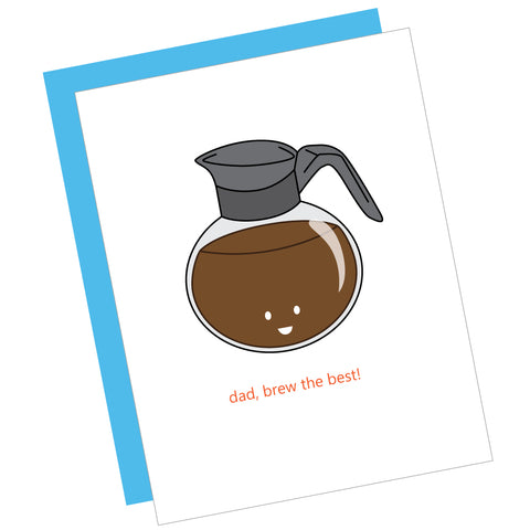 Dad, Brew the Best! Greeting Card
