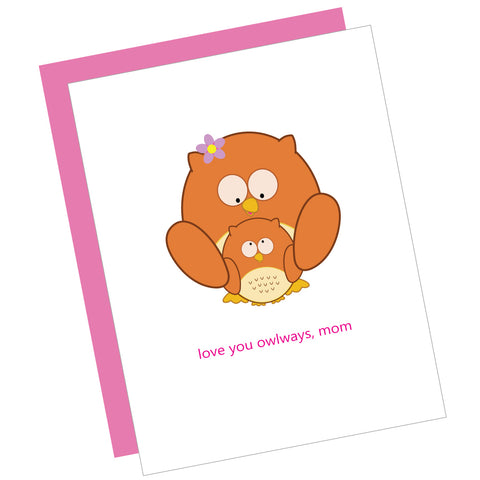 Love You Owlways, Mom Greeting Card