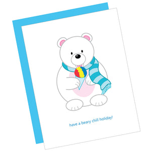 Have a Beary Chill Holiday! Greeting Card