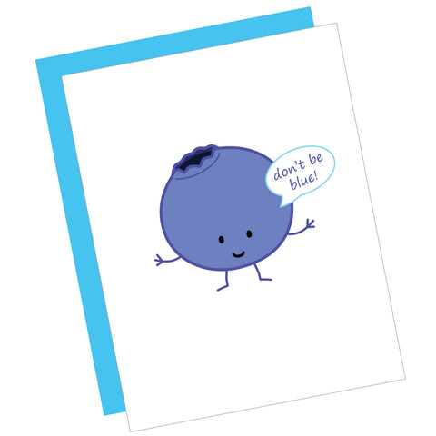 Don't Be Blue! Greeting Card