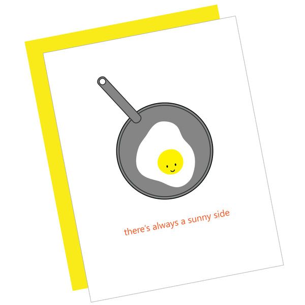 There's Always a Sunny Side Greeting Card