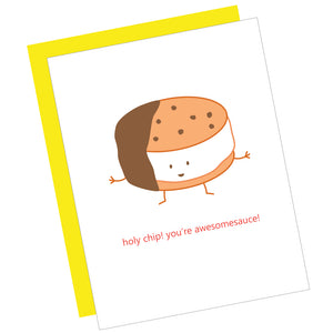 Holy Chip! You're Awesomesauce! Greeting Card