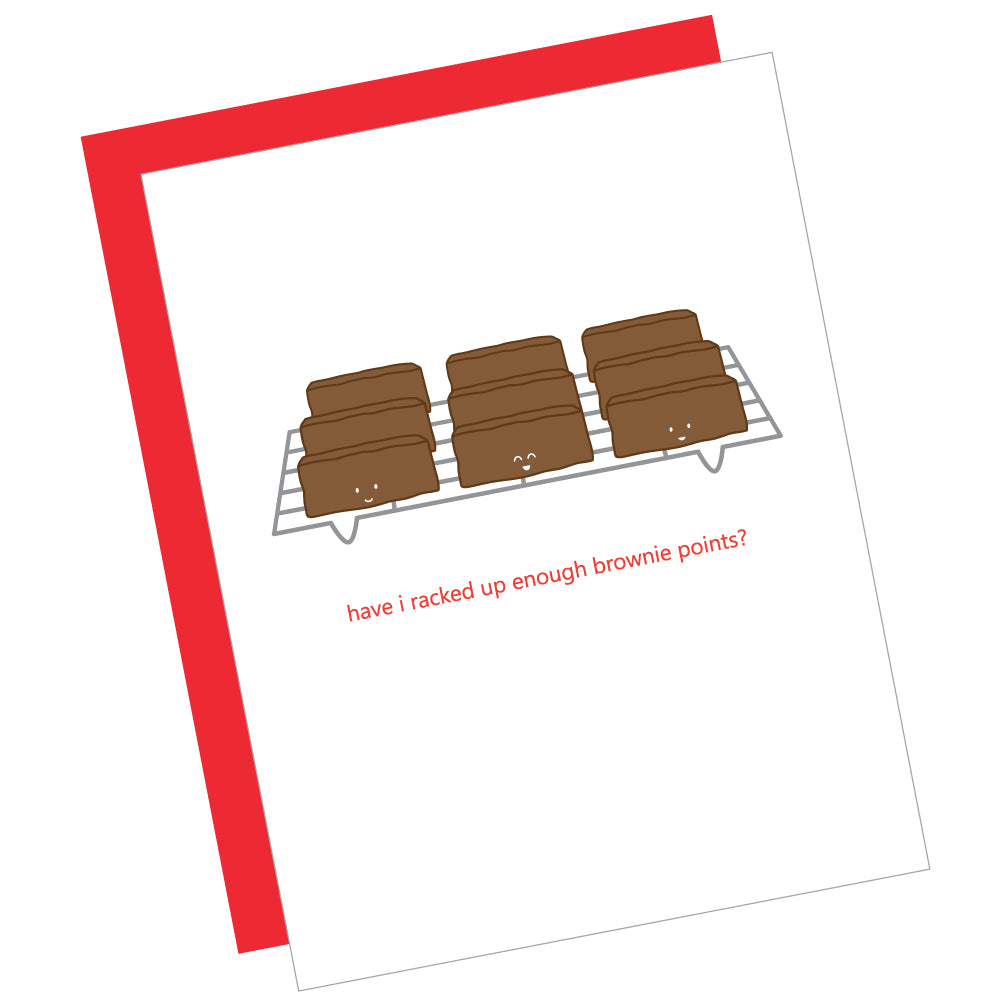 Have I Racked Up Enough Brownie Points? Greeting Card