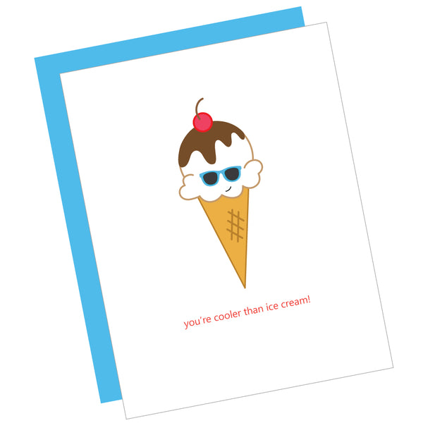You're Cooler Than Ice Cream! Greeting Card