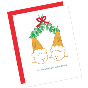 Kiss Me Under the Mistle Cones Greeting Card