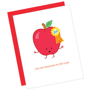 You Are Awesome to the Core! Greeting Card