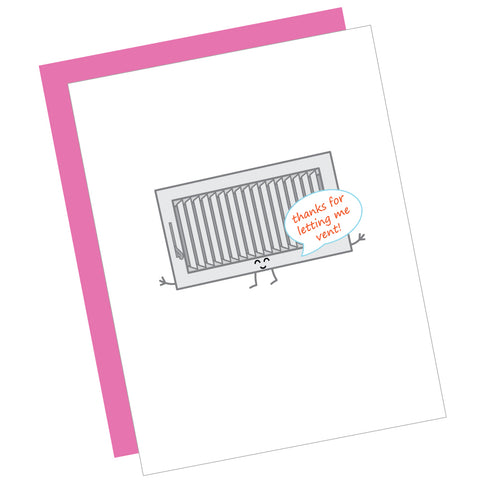 Thanks for Letting Me Vent! Greeting Card
