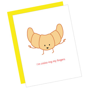 I'm Croiss-ing My Fingers Greeting Card