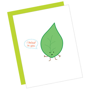 I Beleaf in You Greeting Card