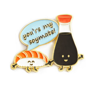 You're My Soymate Enamel Pin