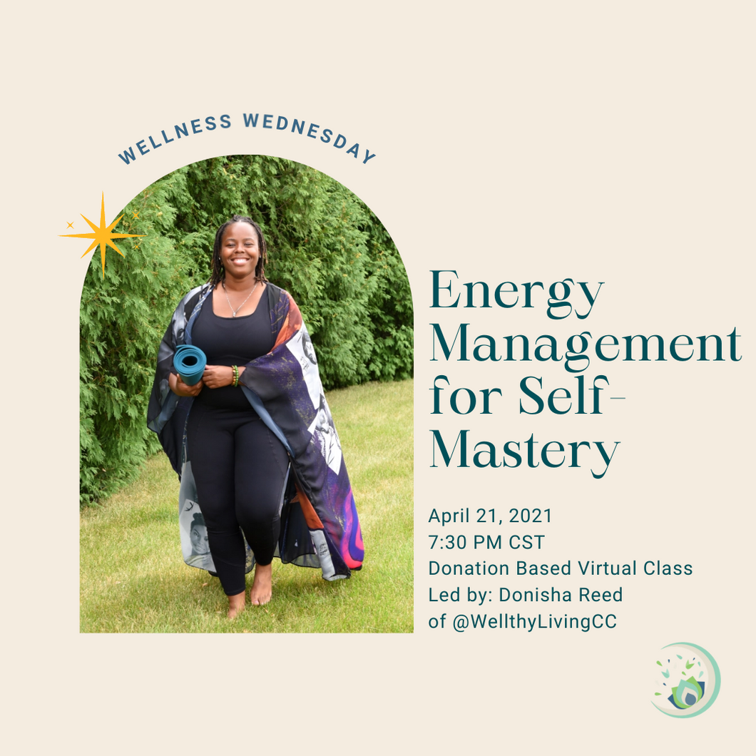 04.21.2021: Energy Management for Self-Mastery (Donation Based)