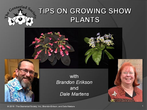 Webinar: Tips on Growing Show Plants with Brandon Erikson and Dale Martens