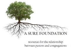 A Sure Foundation: Resources for the Relationship between Pastors and Congregations