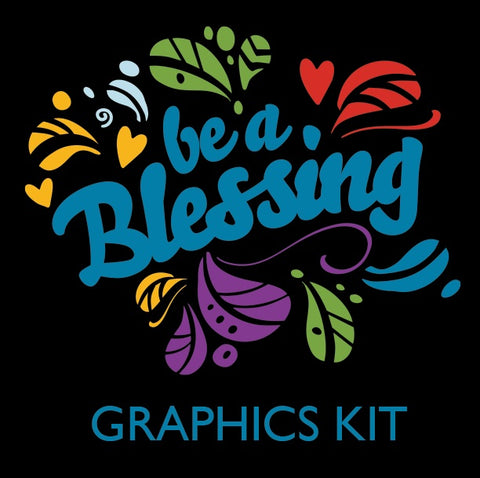 Be a Blessing - Graphics Kit